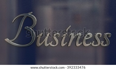 Chrome metal emblem with word Business written in script font on a glossy glittering surface. Render.