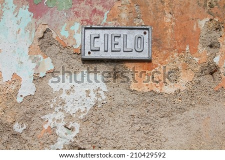 Cielo (Heaven) street in Camaguey, Cuba. Old sign. - stock photo
