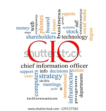 CIO Word Cloud Concept with great terms such as information, officer, data, reports and more. - stock photo