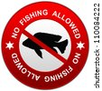 Circle Red Prohibited Sign, No Fishing Allowed on White Background - stock photo