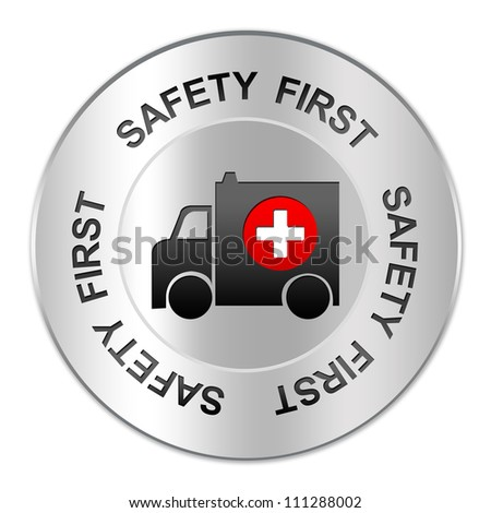 Circle Silver Metallic Plate For Safety First Sign With Ambulance  And White Cross Inside Isolate on White Background - stock photo