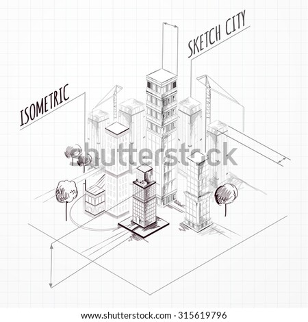City construction sketch isometric concept with skyscrapers and cranes  illustration - stock photo