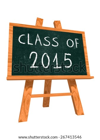 class of 2015 - chalk text on isolated easel blackboard, graduate education concept - stock photo