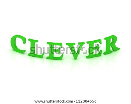 CLEVER sign with green word on isolated white background - stock photo