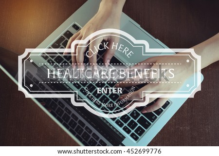 Click Here: Health Care Benefits  - Enter Click Here More Information - stock photo