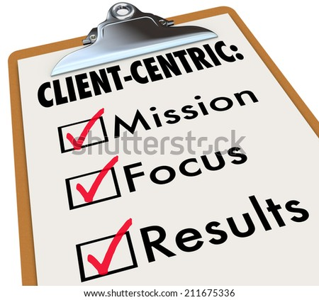 Client Centric words on a To Do LIst on clipboard with checks in boxes for Mission, Focus and Results - stock photo