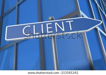 Client - illustration with street sign in front of office building. - stock photo