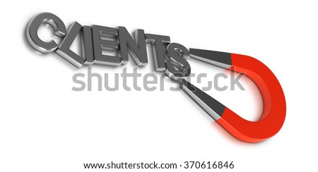 Client retention illustration concept, word clients attracted and retained by a magnet over white background - stock photo
