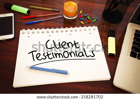 Client Testimonials - handwritten text in a notebook on a desk - 3d render illustration. - stock photo