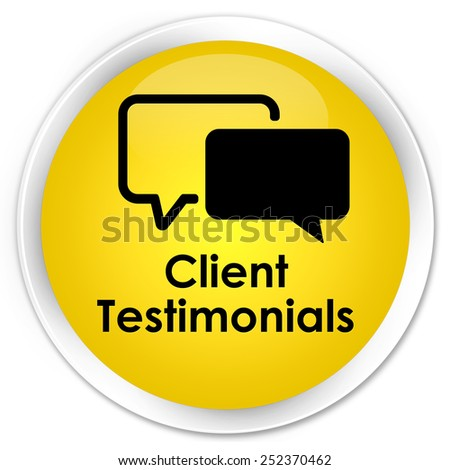 Client testimonials yellow glossy round button - stock photo