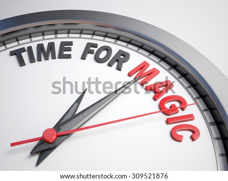 Clock with words time for magic on its face