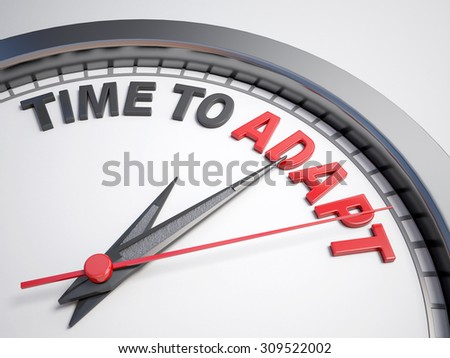 Clock with words time to adapt on its face