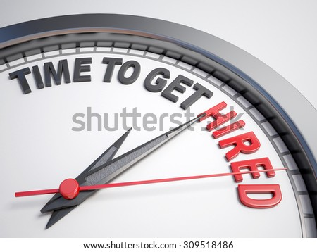Clock with words time to get hired on its face