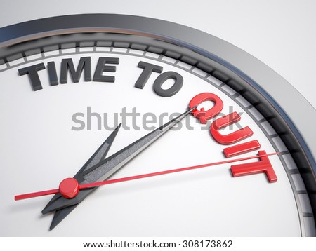 Clock with words time to quit on its face