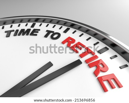 Clock with words time to retire on its face - stock photo