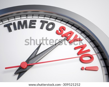 Clock with words time to say no on its face