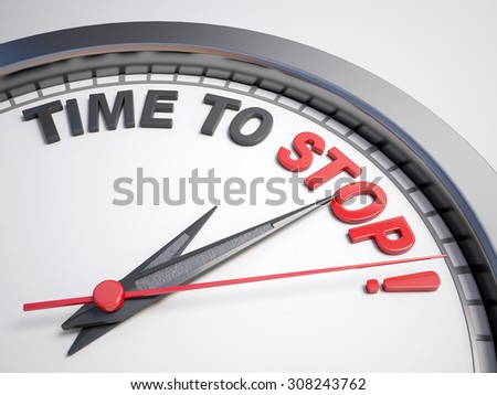 Clock with words time to stop on its face