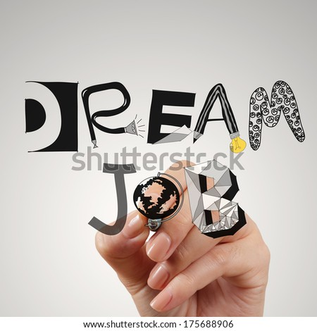 close up of hand drawing design words DREAM JOB as concept - stock photo