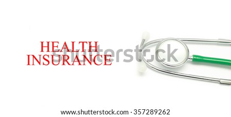 Close up Stethoscope and words Health Insurance over white background - stock photo