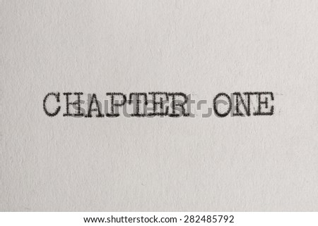 Close up view - chapter one - written on an old typewriter - stock photo
