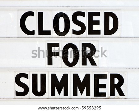 Closed for Summer Sign - stock photo