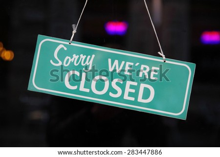 Closed sign. (Sorry we are closed) - stock photo