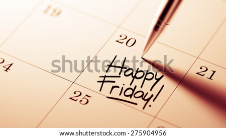 Closeup of a personal agenda setting an important date written with pen. The words Happy Friday written on a white notebook to remind you an important appointment. - stock photo