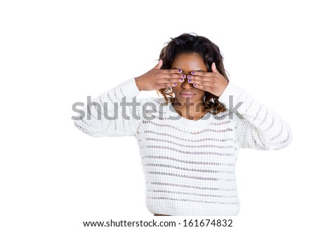 Closeup portrait of beautiful female teenager closing eyes with hands can't see and hiding, isolated on white background. See no evil concept. Human emotions facial expressions - stock photo