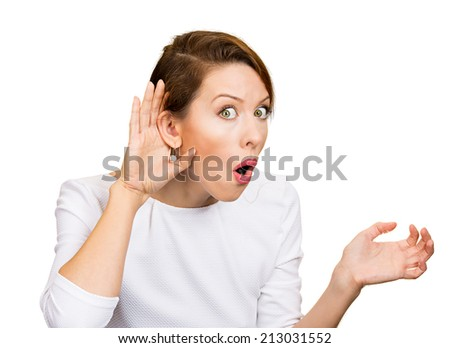 Closeup portrait young nosy woman hand to ear gesture, trying carefully intently secretly listen in on juicy gossip conversation news privacy violation isolated white background. Human face expression - stock photo