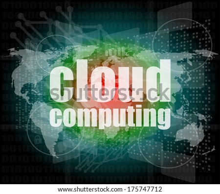 cloud computing word on touch screen, modern virtual technology background - stock photo