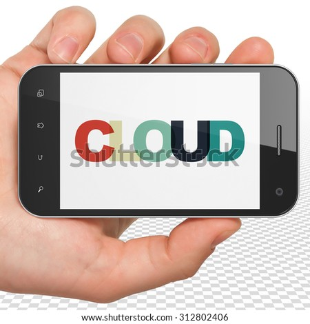 Cloud networking concept: Hand Holding Smartphone with Painted multicolor text Cloud on display