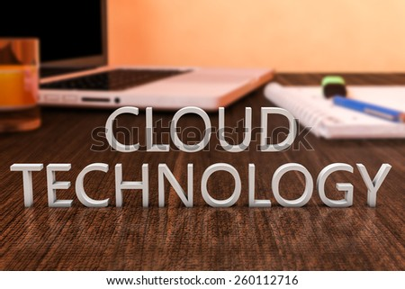 Cloud Technology - letters on wooden desk with laptop computer and a notebook. 3d render illustration. - stock photo
