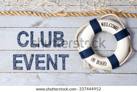 Club Event - lifebuoy with text and net on wooden background - stock photo