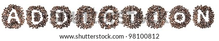 Coffee beans used to spell the word addiction. Isolated on a white background - stock photo