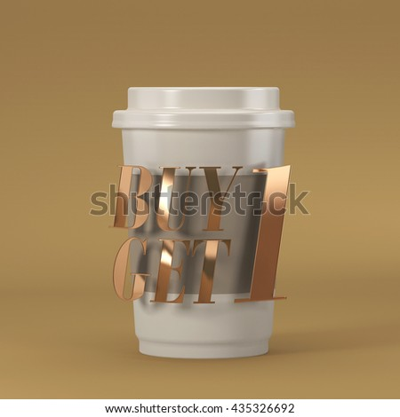 Coffee cup with quote buy 1 get 1-1 3D rendering 3D illustration