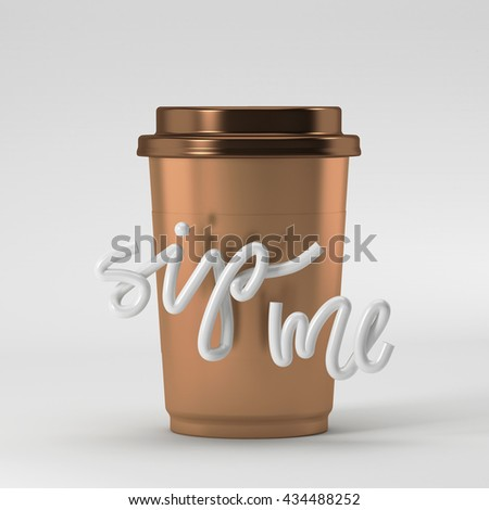 Coffee cup with sip me quote on background 3D rendering 3D illustration