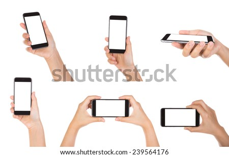 Collection of Hand holding mobile smart phone with blank screen Isolated on white background - stock photo