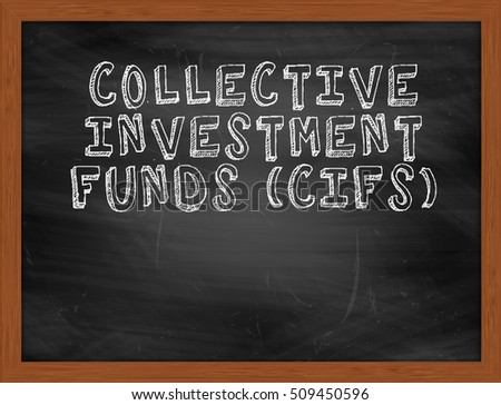 COLLECTIVE INVESTMENT FUNDS CIFS handwritten chalk text on black chalkboard