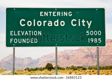 Colorado City City Limits Sign Founded by members of the Fundamentalist Church of Jesus Christ of Latter Day Saints