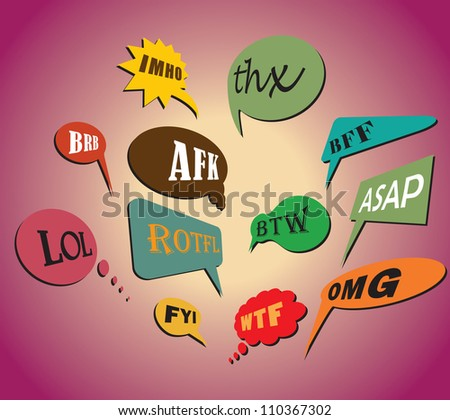 Colorful and most commonly used chat and online acronyms and abbreviations on retro style speech bubbles. The acronyms included are wtf, brb, lol, imho, btw, rotfl, fyi, thx, asap, omg and afk. - stock photo