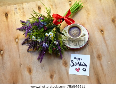 Colorful Flower Bouquet And Happy Birthday Text On A Note Coffee Cup Rustic
