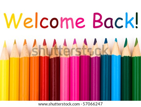 Colorful pencil crayons on a white background, Welcome Back - stock photo
