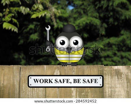 Comical bird construction worker with work safe be safe message perched on a timber garden fence against a foliage background - stock photo