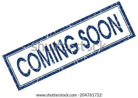Coming soon blue square grungy stamp isolated on white background - stock photo