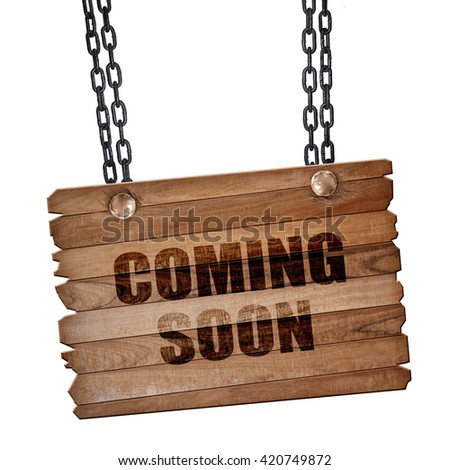 coming soon, 3D rendering, wooden board on a grunge chain