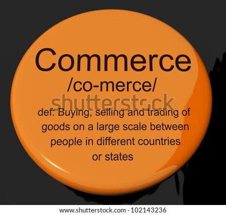 Commerce Definition Button Shows Trading Buying And Selling