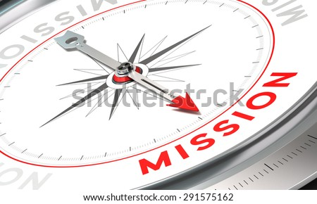 Compass with needle pointing the word mission. Conceptual illustration part one of a company statement, Mission, Vision and Value. - stock photo