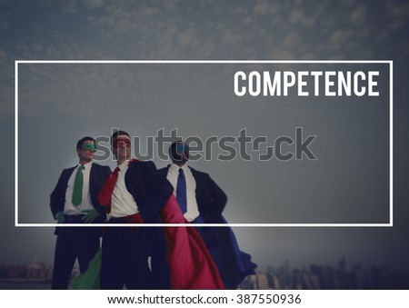 Competence Business Courage Experience Concept - stock photo