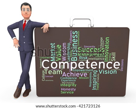 Competence Words Meaning Skill Proficiency And Capacity  - stock photo