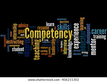 Competency, word cloud concept on black background.